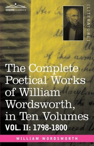 William Wordsworth The Complete Poetical Works Of William Wordsworth 1798 1800