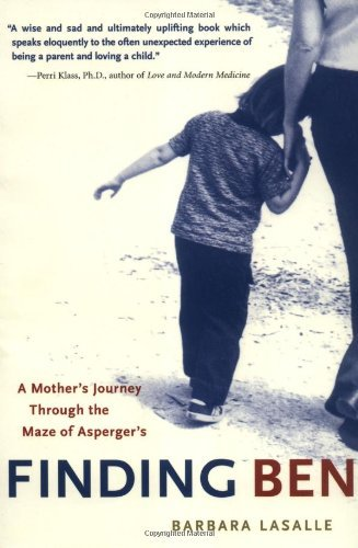 Barbara Lasalle Finding Ben A Mother's Journey Through The Maze Of Asperger's