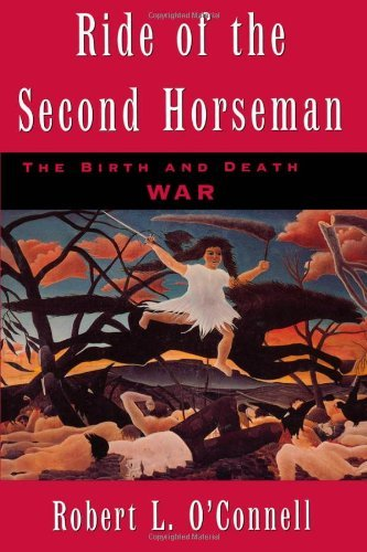Robert L. O'connell Ride Of The Second Horseman The Birth And Death Of War