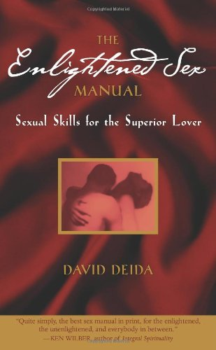 David Deida Enlightened Sex Manual The Sexual Skills For The Superior Lover