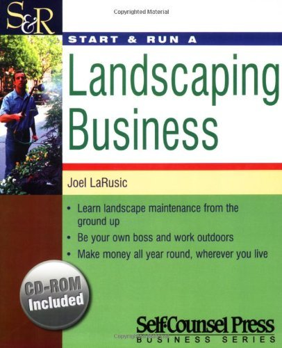 Joel Larusic Start & Run A Landscaping Business [with Cdrom]