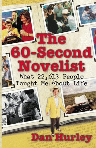 Dan Hurley The 60 Second Novelist What 22 613 People Taught Me About Life