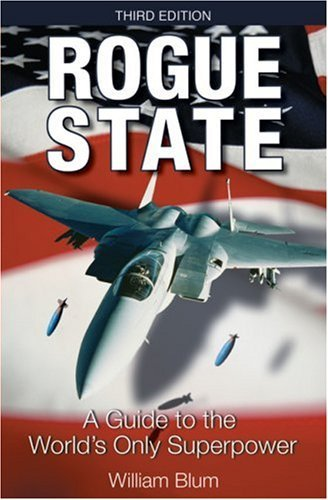 William Blum Rogue State A Guide To The World's Only Superpower 0003 Edition;