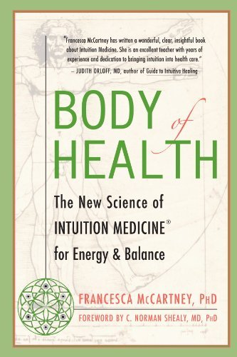 Francesca Mccartney Body Of Health The New Science Of Intuition Medicine For Energy