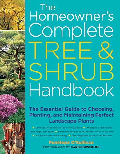 Penelope O'sullivan The Homeowner's Complete Tree & Shrub Handbook The Essential Guide To Choosing Planting And Ma