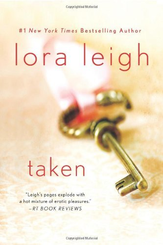 Lora Leigh Taken Stories
