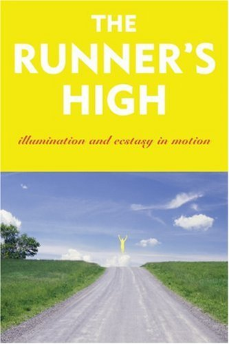 Garth Battista The Runner's High Illumination And Ecstasy In Motion