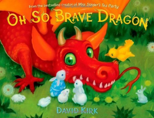 David Kirk Oh So Brave Dragon A Picture Book