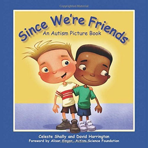 Celeste Shally Since We're Friends An Autism Picture Book