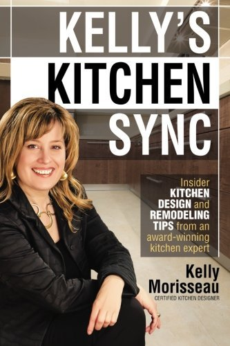 Kelly Morisseau Kelly's Kitchen Sync Insider Kitchen Design And Remodeling Tips From A