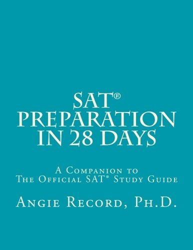 Angie Record Ph. D. Sat Preparation In 28 Days A Companion To The Official Sat Study Guide