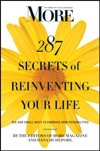 More Magazine More 287 Secrets Of Reinventing Your Life Big And Small Ways To Embrace New Possibilities