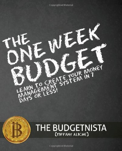 Tiffany The Budgetnista Aliche The One Week Budget Learn To Create Your Money Management System In 7