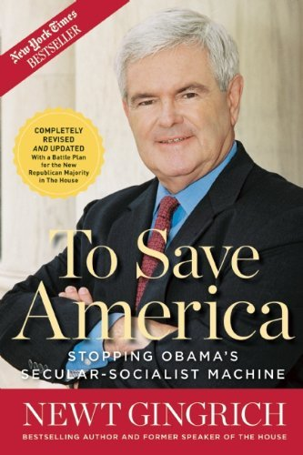 Newt Gingrich To Save America Stopping Obama's Secular Socialist Machine Revised Update