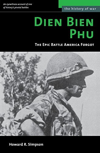 Howard R. Simpson Dien Bien Phu The Epic Battle America Forgot Revised