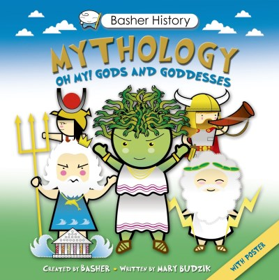 Simon Basher Basher History Mythology Oh My! Gods And Goddesses