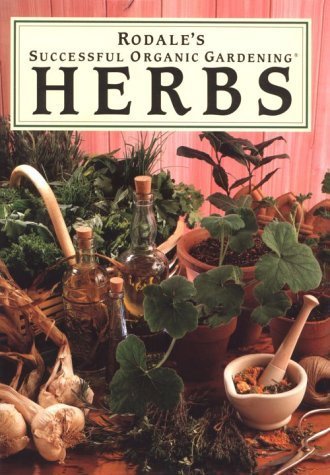 Patricia S. Michalak Rodale's Successful Organic Gardening Herbs