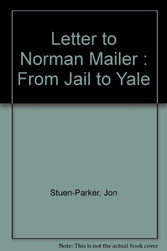 Jon Stuen Parker Letter To Norman Mailer From Jail To Yale