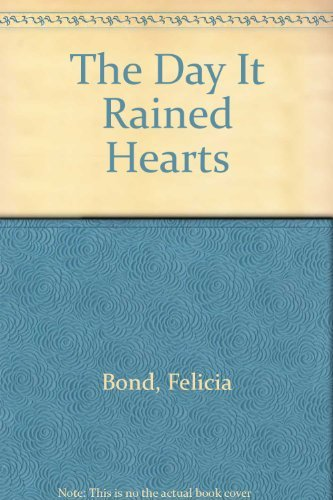 Felicia Bond The Day It Rained Hearts