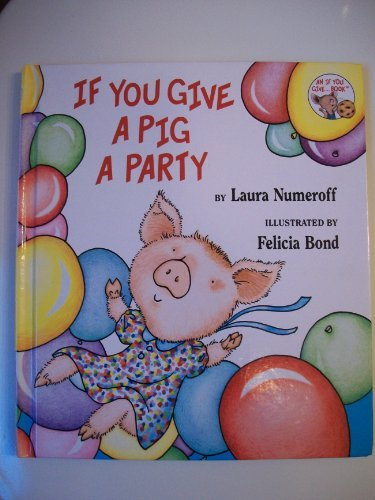 Felicia Bond Laura Numeroff If You Give A Pig A Party