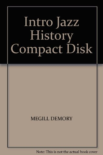 Megill Demory Intro Jazz History Compact Disk