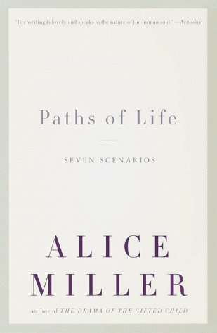 Alice Miller Paths Of Life Seven Scenarios