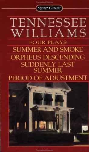 Tennessee Williams Four Plays Summer & Smoke; Orpheus Descending; Suddenly Last Summer; Period Of Adjustment
