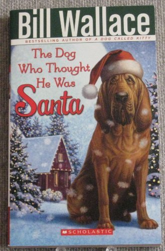 Bill Wallace The Dog Who Thought He Was Santa