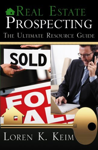 Loren K. Keim Real Estate Prospecting The Ultimate Resource Gui