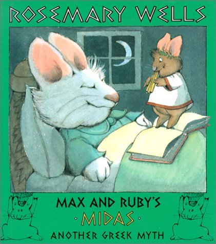 Rosemary Wells Max And Ruby's Midas Another Greek Myth