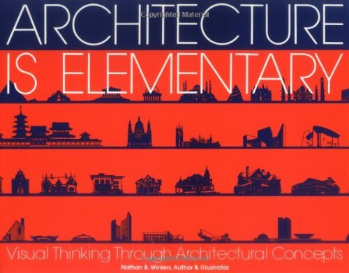 Nathan B. Winters Architecture Is Elementary Visual Thinking Throu