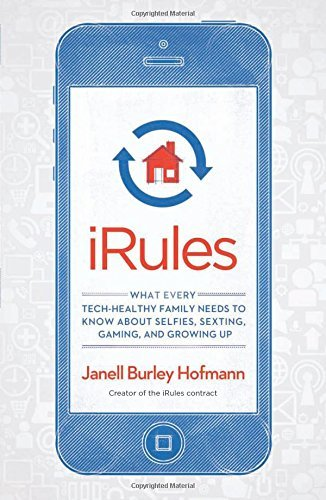 Janell Burley Hofmann Irules What Every Tech Healthy Family Needs To Know Abou