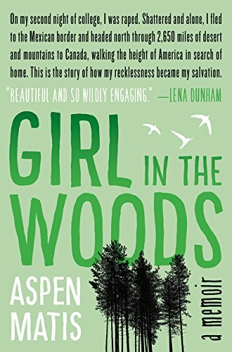 Aspen Matis Girl In The Woods A Memoir