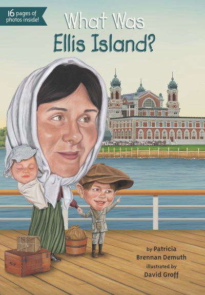 Patricia Brennan Demuth What Was Ellis Island?