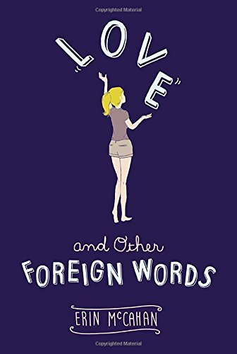 Erin Mccahan Love And Other Foreign Words