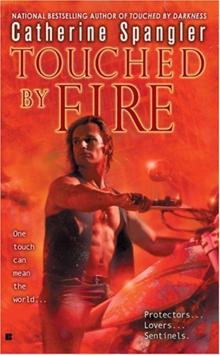 Catherine Spangler Touched By Fire (sentinel Book 2)
