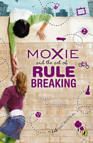 Erin Dionne Moxie And The Art Of Rule Breaking