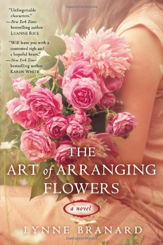 Lynne Branard The Art Of Arranging Flowers
