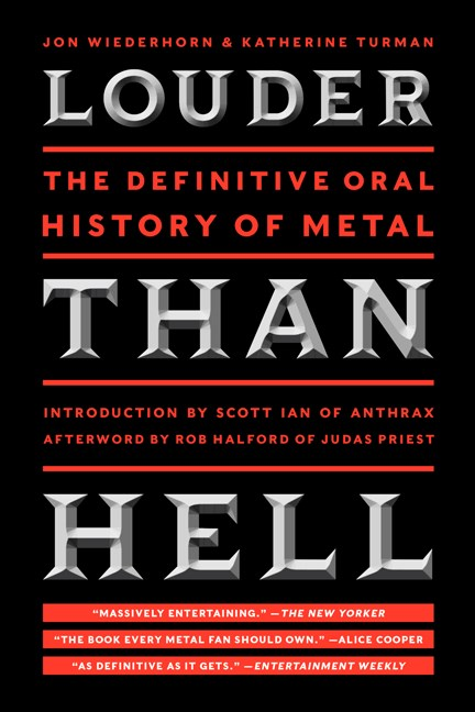 Jon Wiederhorn Louder Than Hell The Definitive Oral History Of Metal