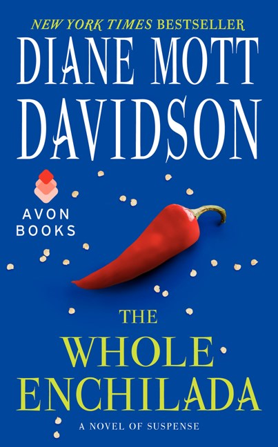Diane Mott Davidson The Whole Enchilada A Novel Of Suspense