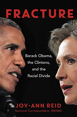Joy Ann Reid Fracture Barack Obama The Clintons And The Racial Divide