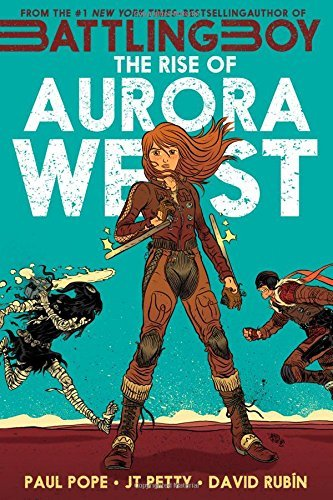 J. T. Petty & Paul Pope Battling Boy The Rise Of Aurora West