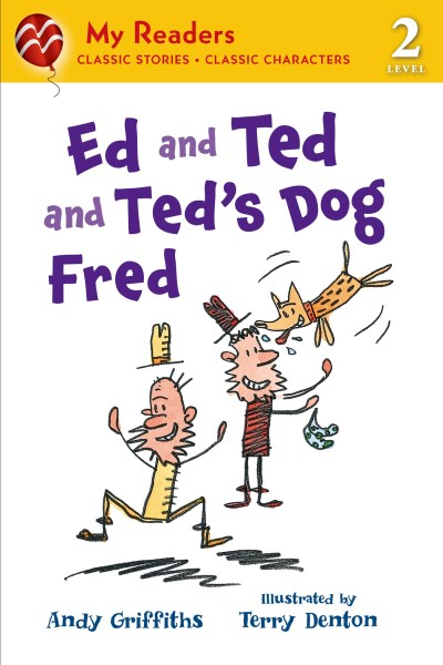 Andy Griffiths Ed And Ted And Ted's Dog Fred My Readers Leve