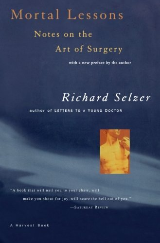 Richard Selzer Mortal Lessons