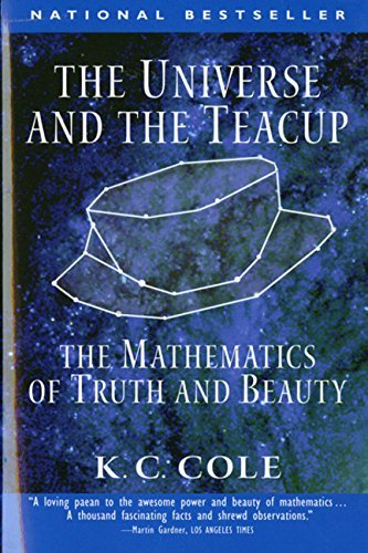 K. C. Cole The Universe And The Teacup The Mathematics Of Truth And Beauty