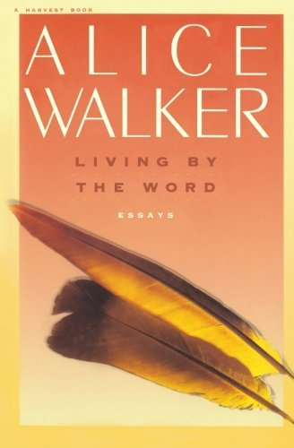 Alice Walker Living By The Word