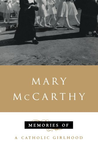 Mary Mccarthy Memories Of A Catholic Girlhood