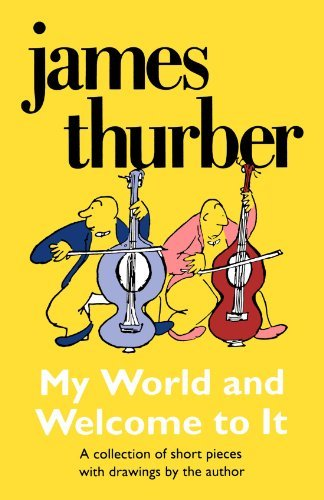 James Thurber My World And Welcome To It Pa