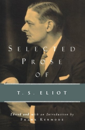 T. S. Eliot Selected Prose Of T.S. Eliot