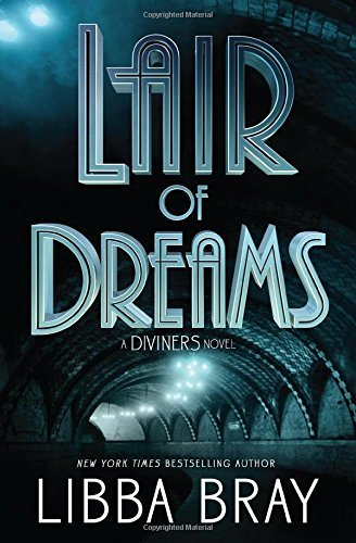 Libba Bray Lair Of Dreams A Diviners Novel